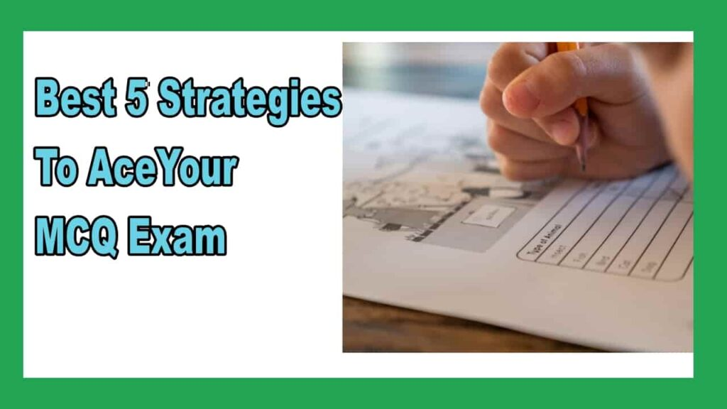 Best 5 Strategies To Ace Your MCQ Exam 10 Advanced Tips For Intelligent Guessing-min