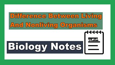 living and non living organism notes